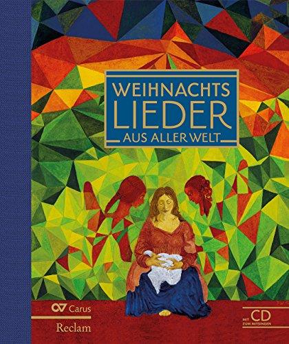 Weihnachtslieder aus aller Welt: Advents- und Weihnachtslieder aus 40 Ländern. Mit CD zum Mitsingen