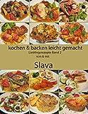 Kochen und backen leicht gemacht: Lieblingsrezepte Band 2 von & mit Slava (mit schwarz & weißem Bilder
