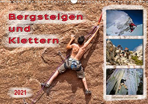 Bergsteigen und Klettern (Wandkalender 2021 DIN A3 quer)
