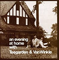 An Evening At Home With Teegarden & Van Winkle