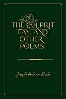 The Culprit Fay, and Other Poems: Gold Deluxe Edition