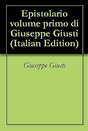 Epistolario volume primo di Giuseppe Giusti