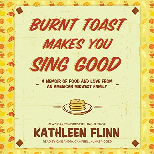 Burnt Toast Makes You Sing Good audiobook cover art