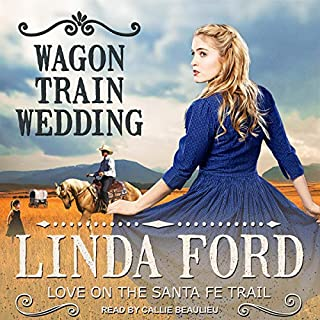 Wagon Train Wedding     Love on the Santa Fe Trail Series, Book 2              Written by:                                                                                                                                 Linda Ford                               Narrated by:                                                                                                                                 Callie Beaulieu                      Length: 7 hrs and 9 mins     1 rating     Overall 4.0
