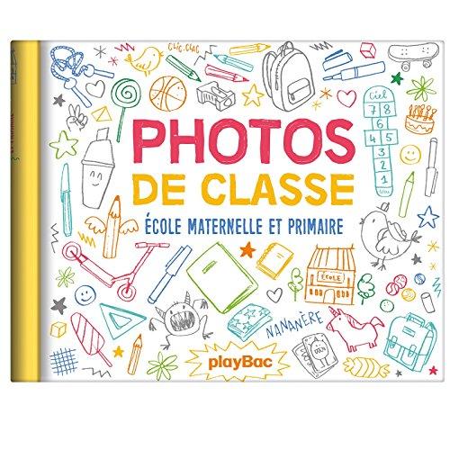 Mon album photos de classe - Maternelle/Primaire - édition 2018