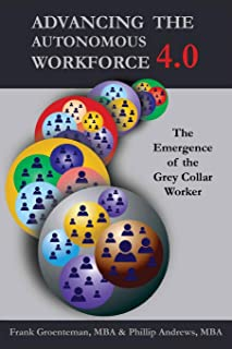 Advancing the Autonomous Workforce 4.0: The Emergence of the Grey Collar Worker