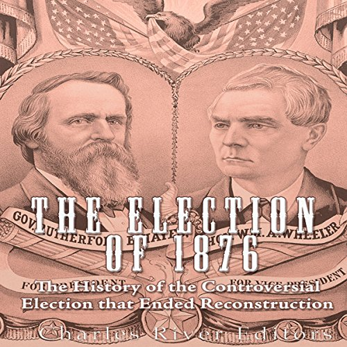 The Election of 1876 audiobook cover art