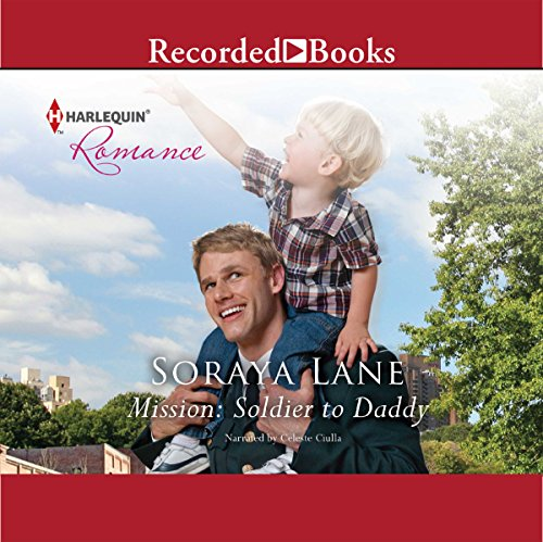 Mission: Soldier to Daddy                   By:                                                                                                                                 Soraya Lane                               Narrated by:                                                                                                                                 Celeste Ciulla                      Length: 5 hrs and 41 mins     4 ratings     Overall 3.5
