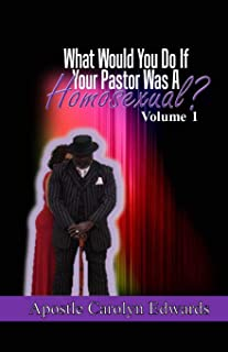 What Would You Do If Your Pastor Was A Homosexual?