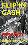 FLIP'IN CASH: PROPERTY (French Edition)