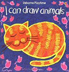 I Can Draw Animals (Usborne Playtime Series)