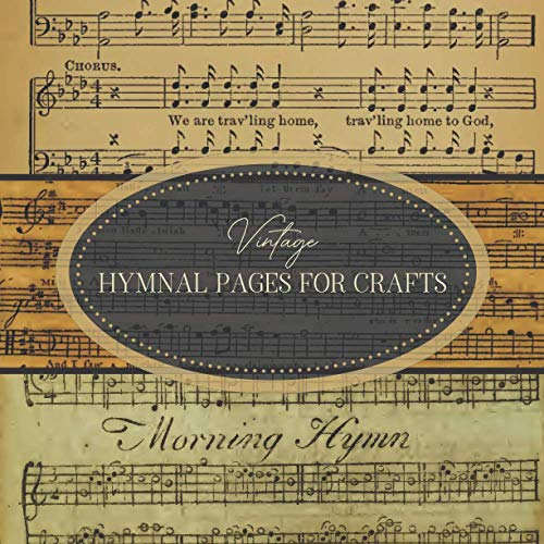 Compare Textbook Prices for Vintage Hymnal Pages For Crafts: Ephemera For Bible Journaling, Junk Journaling, Scrapbooking, Decoupage, Collages & Mixed Media : 20 Designs of Hymn ... Art Paper For Papercrafts & Junk Journals  ISBN 9798713131548 by Everett, Ann