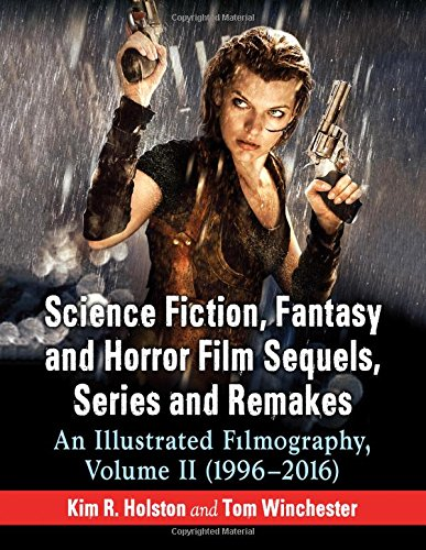 Compare Textbook Prices for Science Fiction, Fantasy and Horror Film Sequels, Series and Remakes: An Illustrated Filmography, Volume II 1996-2016 Illustrated Edition ISBN 9780786496853 by Holston, Kim R.,Winchester, Tom