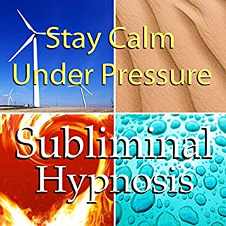Stay Calm Under Pressure with Subliminal Affirmations cover art