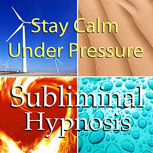 Stay Calm Under Pressure with Subliminal Affirmations audiobook cover art
