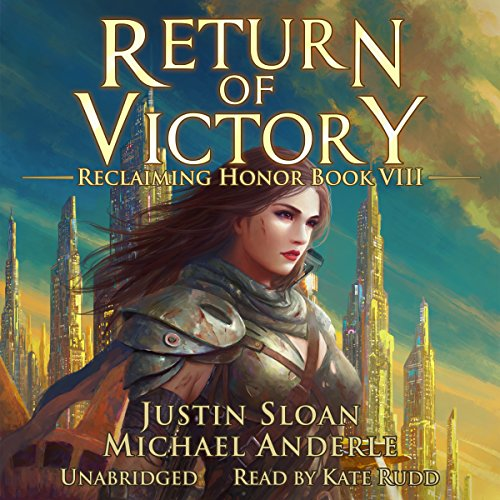 Return of Victory: A Kurtherian Gambit Series     Reclaiming Honor, Book 8              Autor:                                                                                                                                 Justin Sloan,                                                                                        Michael Anderle                               Sprecher:                                                                                                                                 Kate Rudd                      Spieldauer: 5 Std. und 23 Min.     Noch nicht bewertet     Gesamt 0,0
