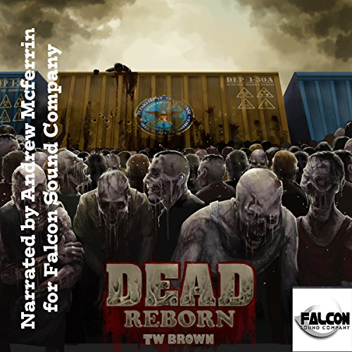 Dead     Reborn, Volume 7              By:                                                                                                                                 TW Brown                               Narrated by:                                                                                                                                 Andrew McFerrin                      Length: 10 hrs and 33 mins     232 ratings     Overall 4.6