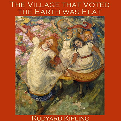 The Village That Voted the Earth Was Flat audiobook cover art