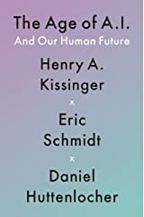 The Age of AI: And Our Human Future Kindle Edition