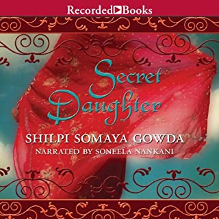 Secret Daughter                   By:                                                                                                                                 Shilpi Somaya Gowda                               Narrated by:                                                                                                                                 Soneela Nankani                      Length: 11 hrs and 25 mins     713 ratings     Overall 4.2