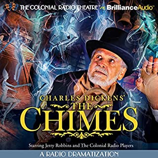 Charles Dickens' The Chimes     A Radio Dramatization              By:                                                                                                                                 Charles Dickens                               Narrated by:                                                                                                                                 Jerry Robbins,                                                                                        The Colonial Radio Players                      Length: 1 hr and 12 mins     37 ratings     Overall 2.8