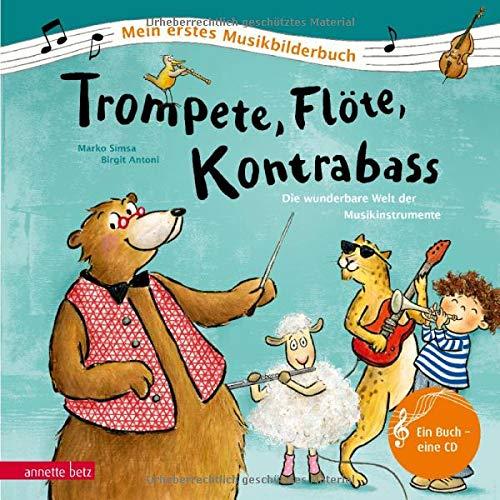 Trompete, Flöte, Kontrabass: Die wunderbare Welt der Musikinstrumente (Mein erstes Musikbilderbuch mit CD)