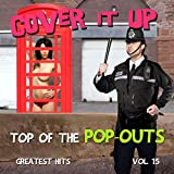Cover It up, Top of the Pop-Outs, Vol. 15