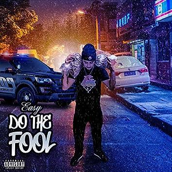 Do The Fool