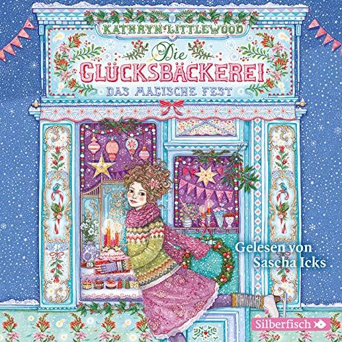 Die Glücksbäckerei 7: Das magische Fest: 3 CDs