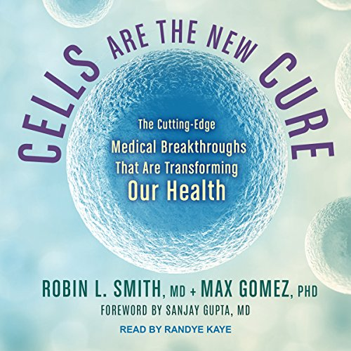 Cells Are the New Cure audiobook cover art