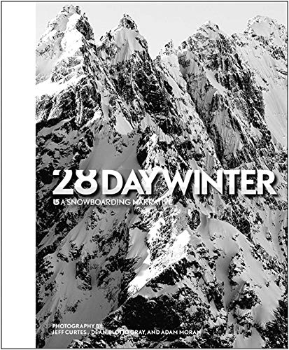 Compare Textbook Prices for 28 Day Winter: A Snowboarding Narrative  ISBN 9781576874189 by Jeff Curtes,Dean Blotto Gray,Adam Moran