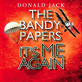It's Me Again     The Bandy Papers              Written by:                                                                                                                                 Donald Jack                               Narrated by:                                                                                                                                 Robin Gabrielli                      Length: 15 hrs and 25 mins     Not rated yet     Overall 0.0