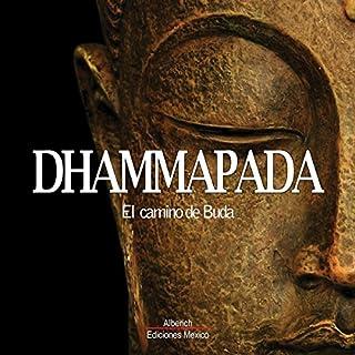 Dhammapada                   By:                                                                                                                                 Gautama Buddha                               Narrated by:                                                                                                                                 Joaquin Rodrigo Madrigal                      Length: 1 hr and 15 mins     27 ratings     Overall 4.3