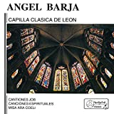 Ángel Barja: Capilla Clásica de León