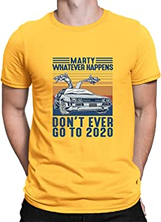 Marty Whatever Happens Don't Ever Go to 2020 - Camiseta unisex para hombre