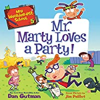Mr. Marty Loves a Party! (My Weirder-est School)