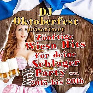 DJ Oktoberfest präsentiert - zünftige Wiesn Hits für deine Schlager Party 2015 bis 2016