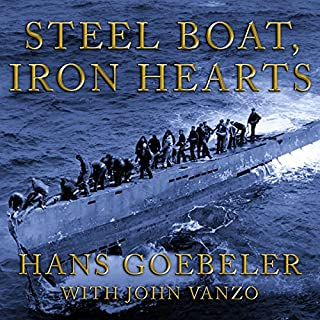 Steel Boat Iron Hearts     A U-boat Crewman's Life Aboard U-505              By:                                                                                                                                 Hans Goebeler,                                                                                        John Vanzo                               Narrated by:                                                                                                                                 Norman Dietz                      Length: 11 hrs and 37 mins     238 ratings     Overall 4.6