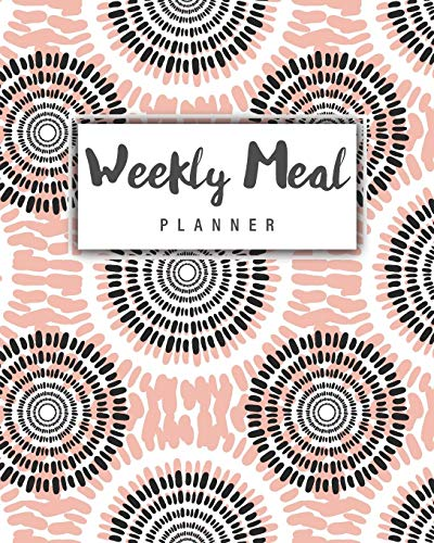 Weekly Meal Planner: Meal Prep Planner And Grocery List | 52 Weeks of Menu Planning Pages with Weekly Shopping List | Food Calendar | Eat Journal ... Snacks (7-Day Menu Meal Plan & Shopping List)