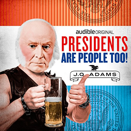 Ep. 7: John Quincy Adams (Presidents Are People Too) audiobook cover art