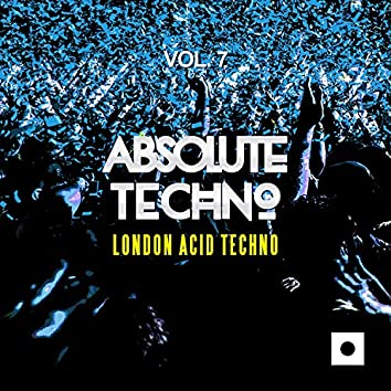 Absolute Techno, Vol. 7 (London Acid Techno)