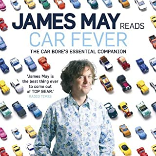 Car Fever     The Car Bore's Essential Companion              Autor:                                                                                                                                 James May                               Sprecher:                                                                                                                                 James May                      Spieldauer: 2 Std. und 4 Min.     5 Bewertungen     Gesamt 5,0