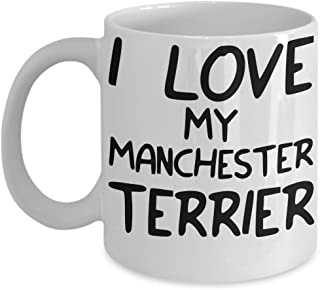 I Love My Manchester Terrier Mug - White 11oz Ceramic Tea Coffee Cup - Perfect For Travel And Gifts