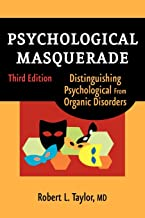 Psychological Masquerade: Distinguishing Psychological from Organic Disorders, 3rd Edition