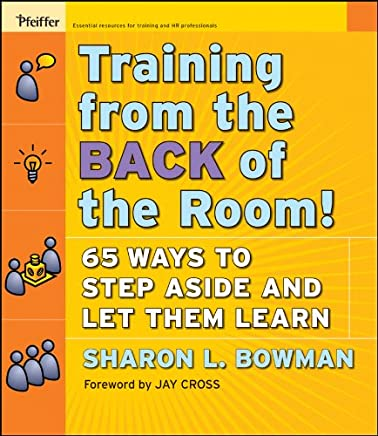 Training From the Back of the Room!: 65 Ways to Step Aside and Let Them Learn (English Edition)