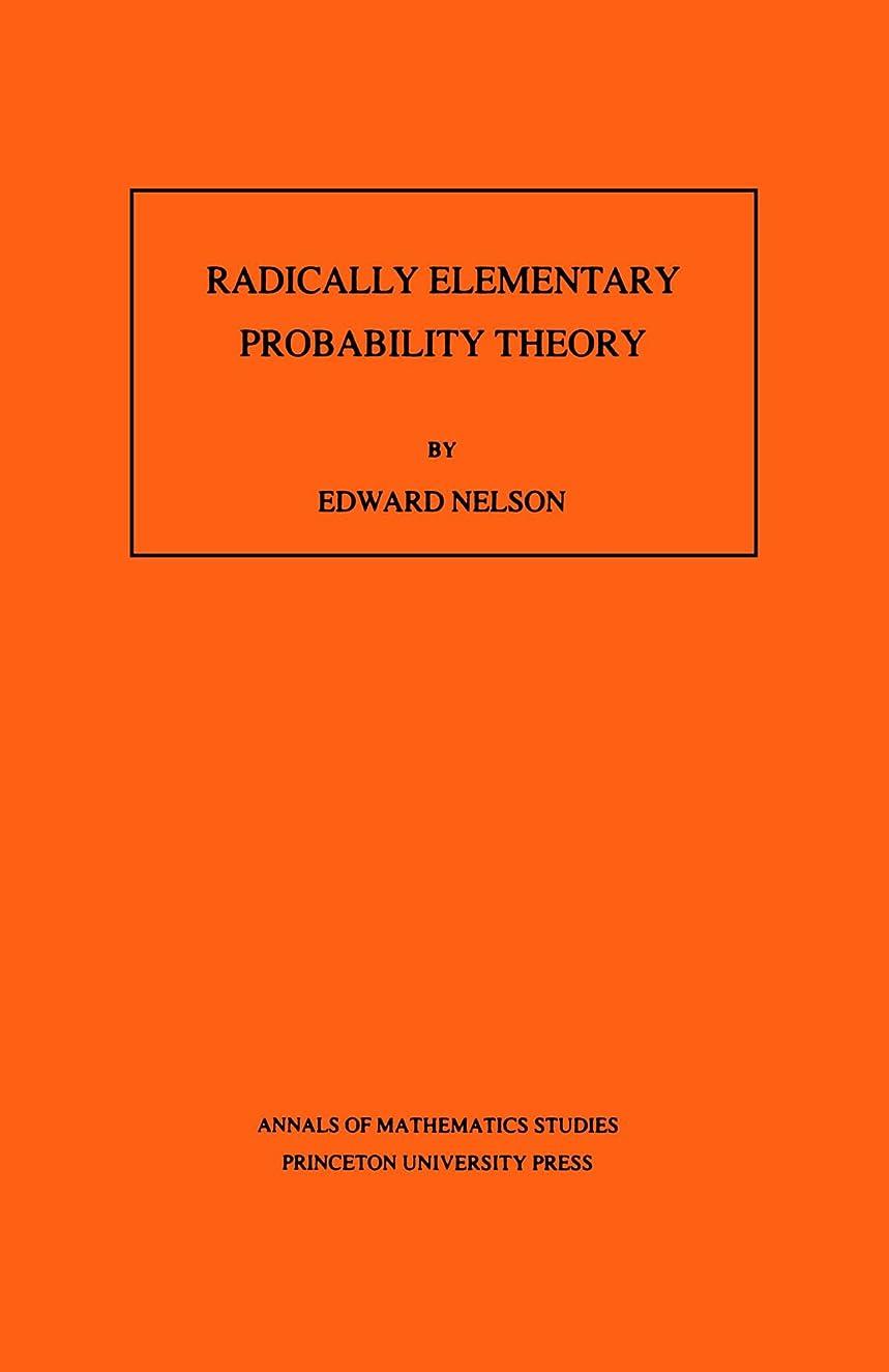 いま一緒わずらわしいRadically Elementary Probability Theory (Annals of Mathematics Studies)