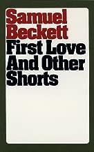 First Love and Other Shorts (Beckett, Samuel)