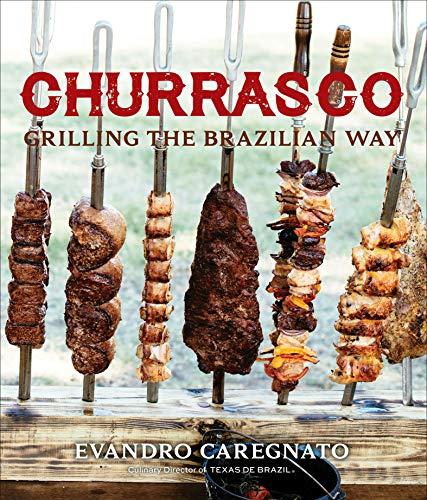 Churrasco: Grilling the Brazilian Way (English Edition)