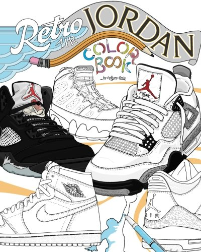 Retro Air Jordan: Shoes: A Detailed Coloring Book for Adults and Kids: 1