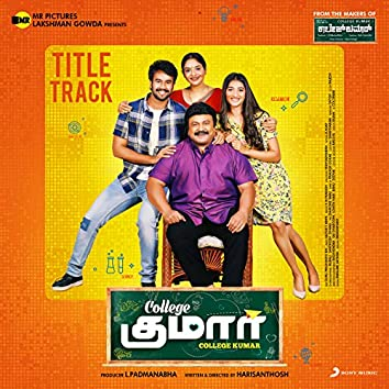"""College Kumar Title Track (From """"College Kumar (Tamil)"""")"""